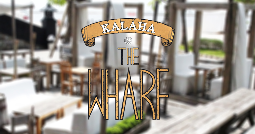 Kalaha at The Wharf